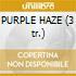 PURPLE HAZE (3 tr.)