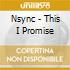 Nsync - This I Promise