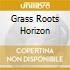 GRASS ROOTS HORIZON