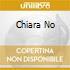 CHIARA NO