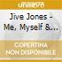 Jive Jones - Me, Myself & I
