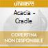 Acacia - Cradle