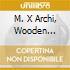 M. X ARCHI, WOODEN PRINCE SUITE
