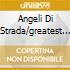 ANGELI DI STRADA/GREATEST HITS