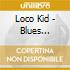 Loco Kid - Blues Project
