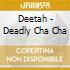 Deetah - Deadly Cha Cha