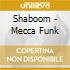 Shaboom - Mecca Funk