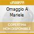 OMAGGIO A MARIELE