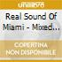 Real Sound Of Miami - Mixed By Robbie Rivera