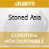 STONED ASIA