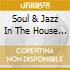 SOUL & JAZZ IN THE HOUSE 2