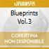 BLUEPRINTS VOL.3