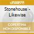 Stonehouse - Likewise