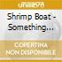 Shrimp Boat - Something Grand (4 Cd)