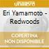 Eri Yamamoto - Redwoods