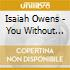 Isaiah Owens - You Without Sin Cast The First Stone