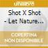 Shot X Shot - Let Nature Square