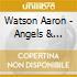 Watson Aaron - Angels & Outlaws