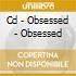 CD - OBSESSED - OBSESSED