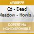 CD - DEAD MEADOW - HOWLS FROM THE HILLS