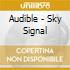 Audible - Sky Signal