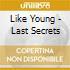 Like Young - Last Secrets