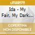 Ida - My Fair, My Dark Ep