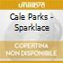 Cale Parks - Sparklace