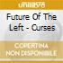 Future Of The Left - Curses