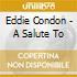 Eddie Condon - A Salute To