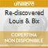 RE-DISCOVERED LOUIS & BIX
