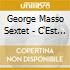 George Masso Sextet - C'Est Magnifique!
