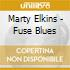 Marty Elkins - Fuse Blues