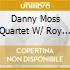 Danny Moss Quartet W/ Roy Williams - Steam Power!