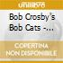 Bob Crosby's Bob Cats - Going Places Doing Things