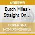 Butch Miles - Straight On Till Morning