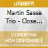 Martin Sasse Trio - Close Encounter