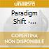 Paradigm Shift - Shifting Times