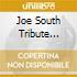 JOE SOUTH TRIBUTE ALBUM