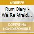 CD - RUM DIARY - WE ARE AFRAID OF HEIGHTS TONIGHT