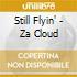 Still Flyin - Za Cloud