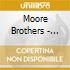Moore Brothers - Murdered By The Moore Bros.