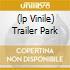 (LP VINILE) TRAILER PARK