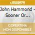 John Hammond - Sooner Or Later