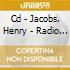CD - JACOBS, HENRY - RADIO PROGRAMME NO. 1