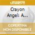 CRAYON ANGEL: A TRIBUTETO THE MUSIC OF J