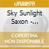 Sky Sunlight Saxon - Tyrants In The House