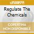 REGULATE THE CHEMICALS