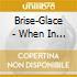 CD - BRISE-GLACE - WHEN IN VANITAS