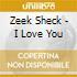CD - ZEEK SHECK - I LOVE YOU